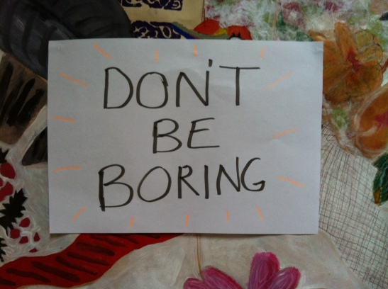 Don't Be Boring